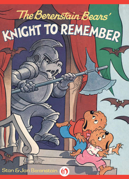 The Berenstain Bears' Knight to Remember