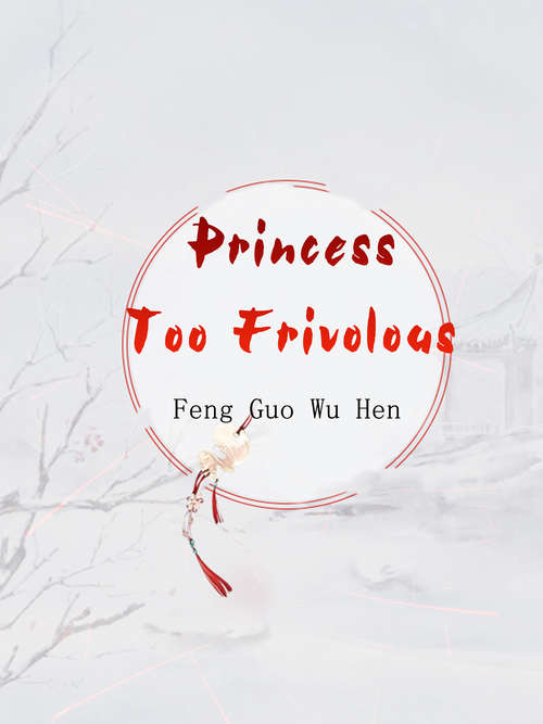 Princess Too Frivolous: Volume 3 (Volume 3 #3)