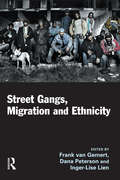 Street Gangs, Migration and Ethnicity