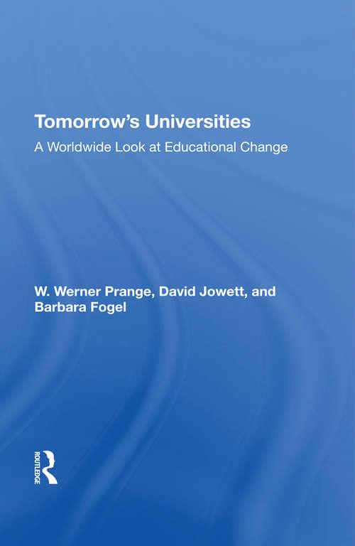 Tomorrow's Universities: A Worldwide Look At Educational Change