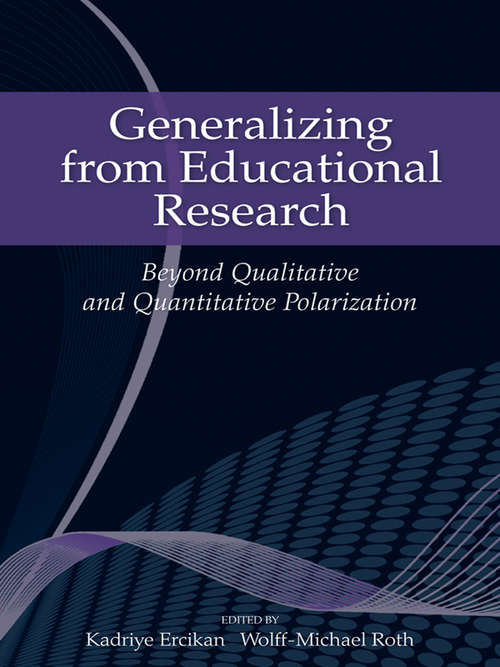Generalizing from Educational Research: Beyond Qualitative and Quantitative Polarization