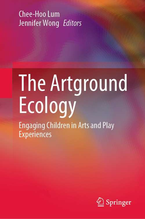 The Artground Ecology: Engaging Children in Arts and Play Experiences