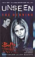 The Burning (Buffy the Vampire Slayer and Angel: The Unseen Trilogy #1)