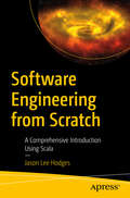 Software Engineering from Scratch: A Comprehensive Introduction Using Scala