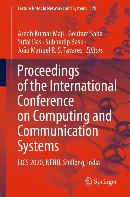 Proceedings of the International Conference on Computing and Communication Systems: I3CS 2020, NEHU, Shillong, India (Lecture Notes in Networks and Systems #170)
