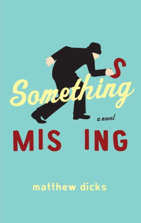 Something Missing: A Novel (Tcu Press Texas Tradition Ser.)