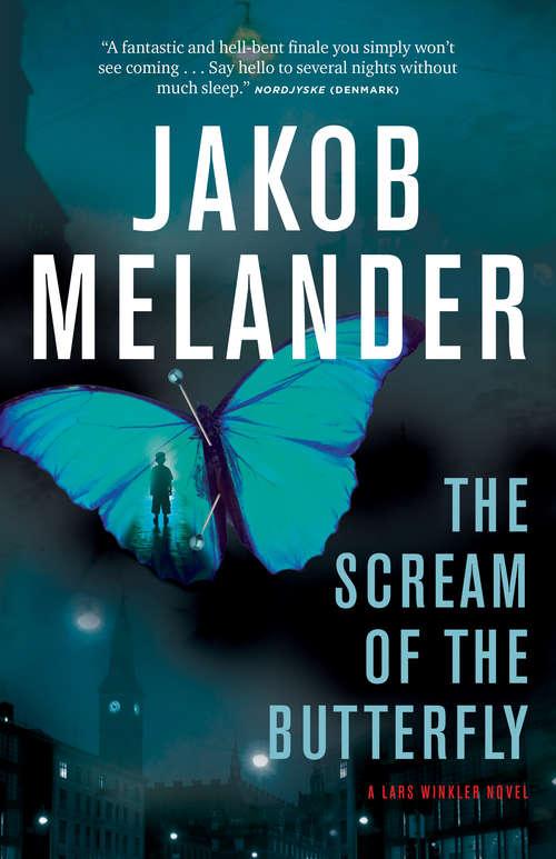 The Scream of the Butterfly (A Lars Winkler Novel #2)