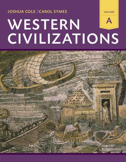 Western Civilizations: Their History & Their Culture (Eighteenth Edition)