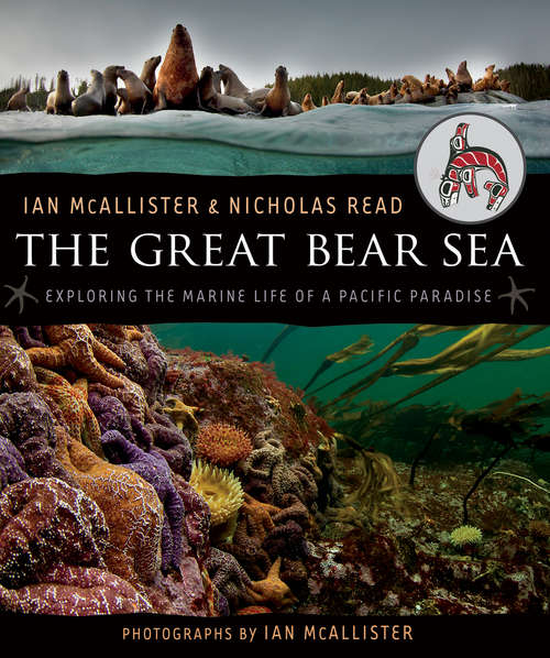 The Great Bear Sea: Exploring the Marine Life of a Pacific Paradise (Rapid Reads)