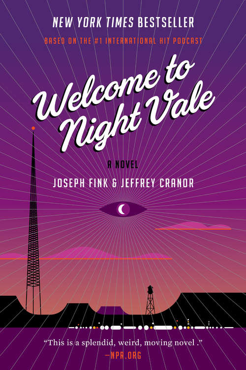 Welcome to Night Vale: A Novel (Welcome to Night Vale #1)