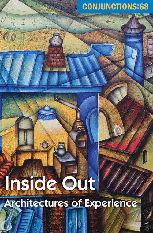 Inside Out: Architectures of Experience (Conjunctions #68)