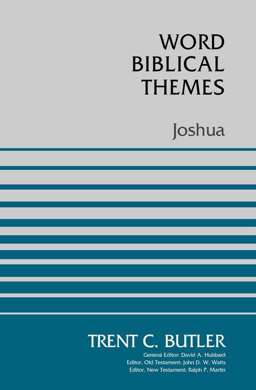 Joshua: The History Books - Part 1 Joshua - 1 Kings (Word Biblical Themes)