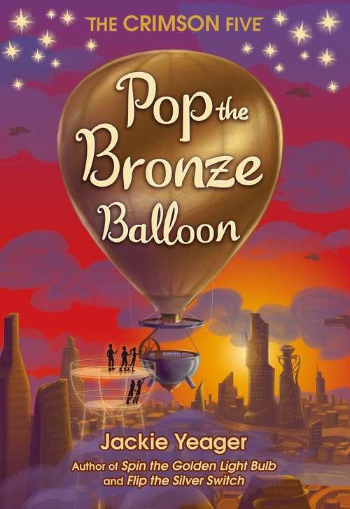 Pop the Bronze Balloon (The Crimson Five #3)