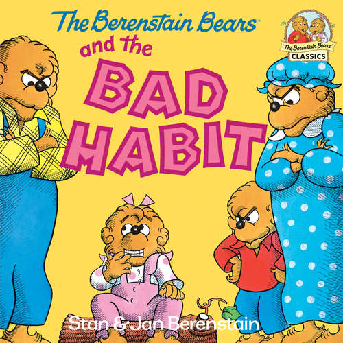 The Berenstain Bears and the Bad Habit. Sister Bear biting her nails while her fmaily looks angrily at her.
