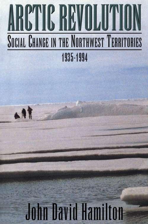 Arctic Revolution: Social Change in the Northwest Territories, 1935-1994