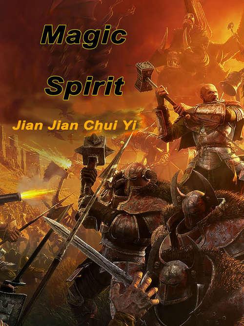 Magic Spirit: Volume 1 (Volume 1 #1)