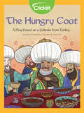 The Hungry Coat: A Play Based on a Folktale from Turkey