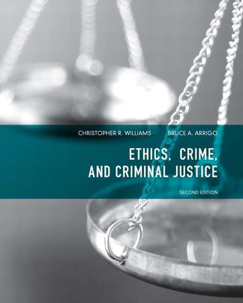 Ethics, Crime, and Criminal Justice (Second Edition)