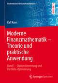 Moderne Finanzmathematik - Theorie und praktische Anwendung