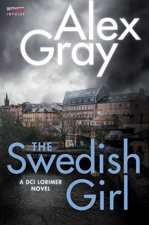 The Swedish Girl: A DCI Lorimer Novel