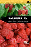 Raspberries: Hall's True-to-name Plants Are Sure To Grow And Produce Big Crops (classic Reprint) (Crop Production Science in Horticulture #Bk. 23)
