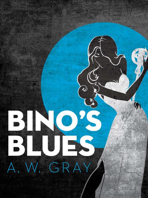 Bino's Blues: A Novel