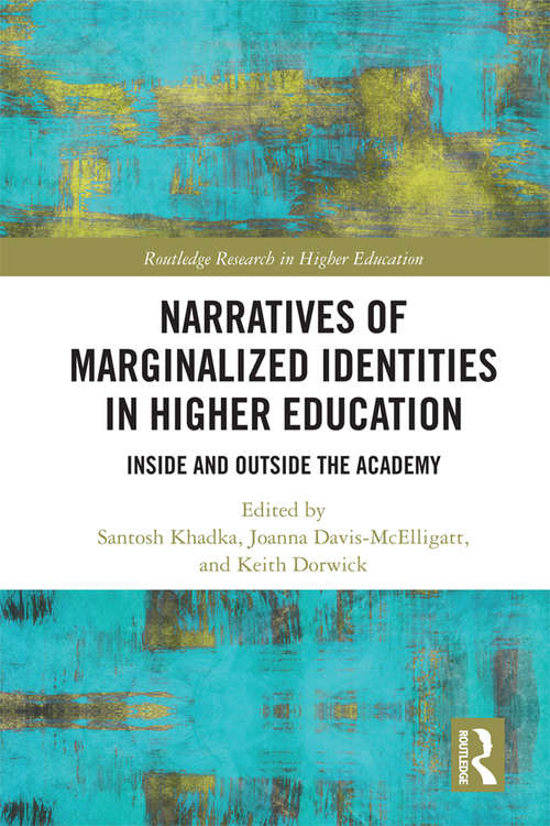 Narratives of Marginalized Identities in Higher Education: Inside and Outside the Academy (Routledge Research in Higher Education)