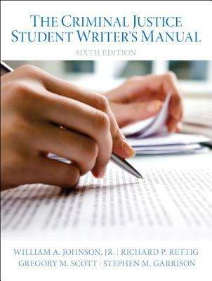 The Criminal Justice Student  Writer's  Manual
