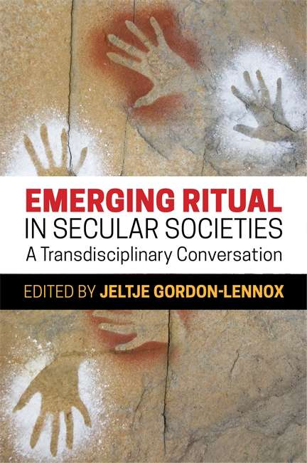 Emerging Ritual in Secular Societies: A Transdisciplinary Conversation