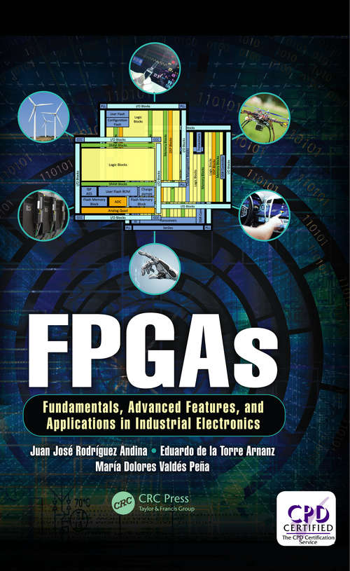 FPGAs: Fundamentals, Advanced Features, and Applications in Industrial Electronics (Industrial Electronics)