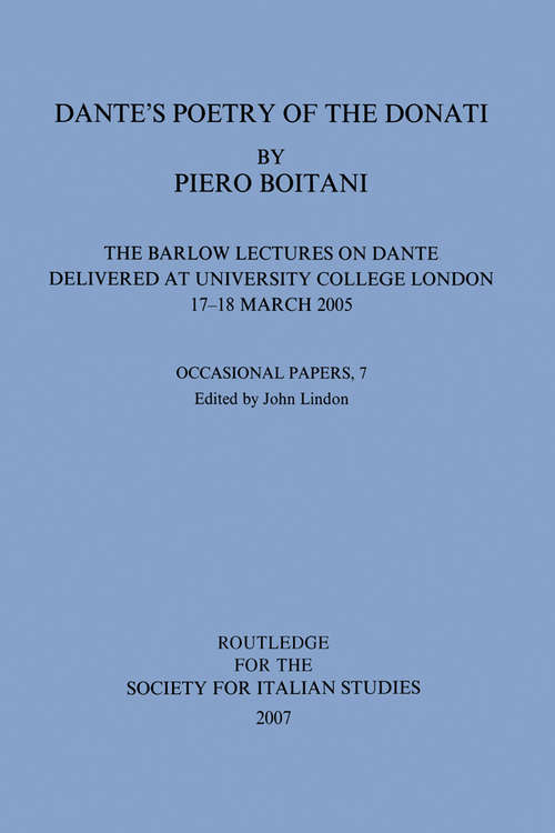 Dante's Poetry of Donati: The Barlow Lectures on Dante Delivered at University College London, 17-18 March 2005
