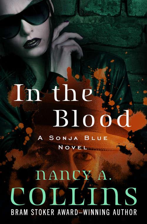 In the Blood: A Sonja Blue Novel (The Sonja Blue Novels #2)