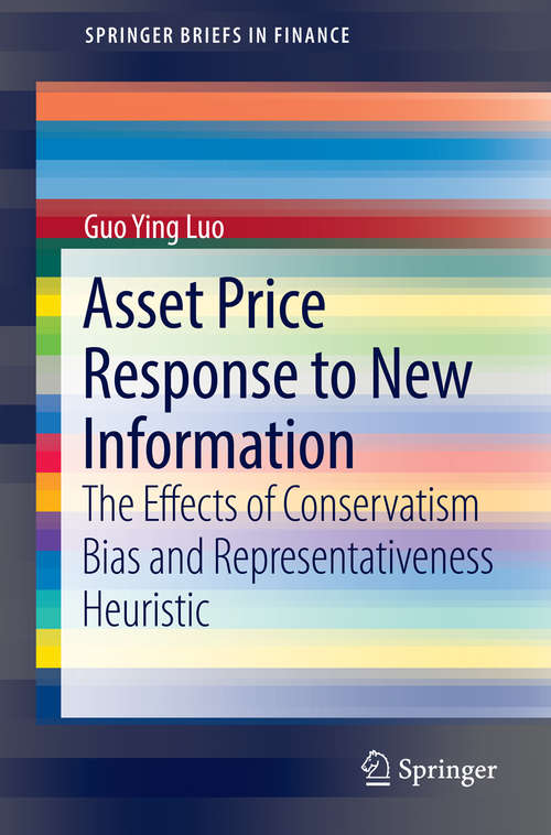 Asset Price Response to New Information: The Effects of Conservatism Bias and Representativeness Heuristic (SpringerBriefs in Finance)
