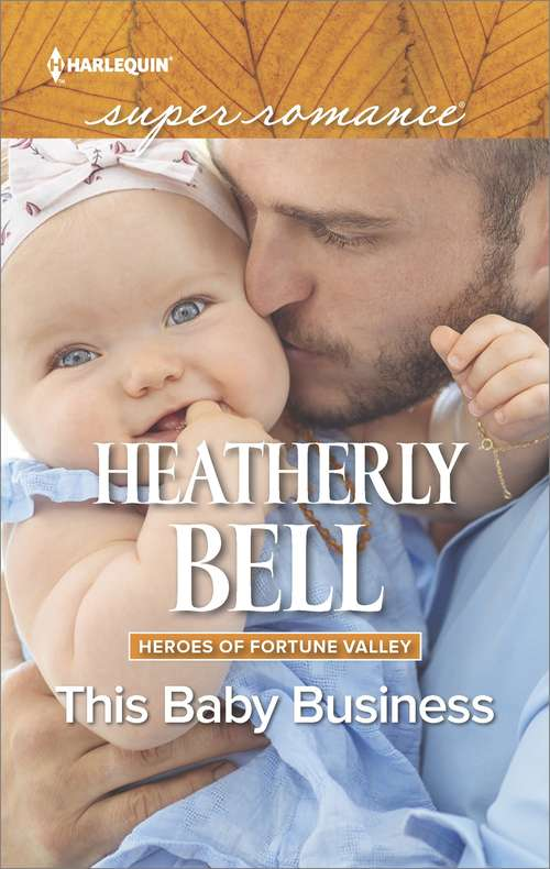This Baby Business: The Way To A Soldier's Heart Nora's Guy Next Door This Baby Business Navy Seal Promise (Heroes of Fortune Valley #Vol. 2102)