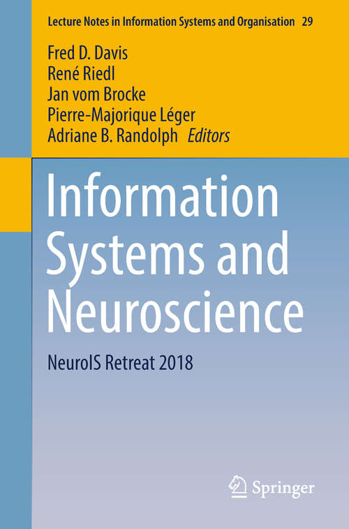 Information Systems and Neuroscience: Gmunden Retreat On Neurois 2016 (Lecture Notes in Information Systems and Organisation #16)