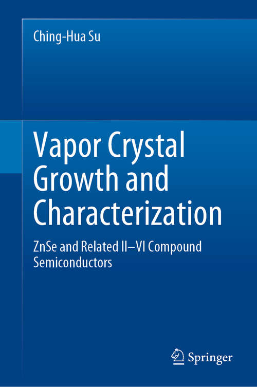 Vapor Crystal Growth and Characterization: ZnSe and Related II–VI Compound Semiconductors