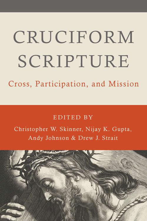Cruciform Scripture: Cross, Participation, and Mission