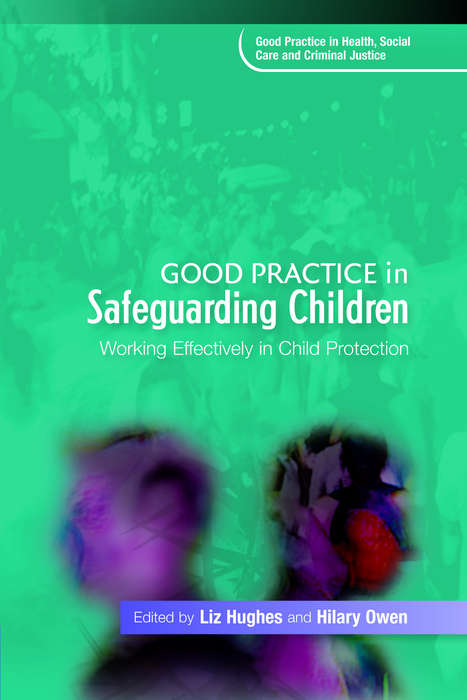 Good Practice in Safeguarding Children: Working Effectively in Child Protection