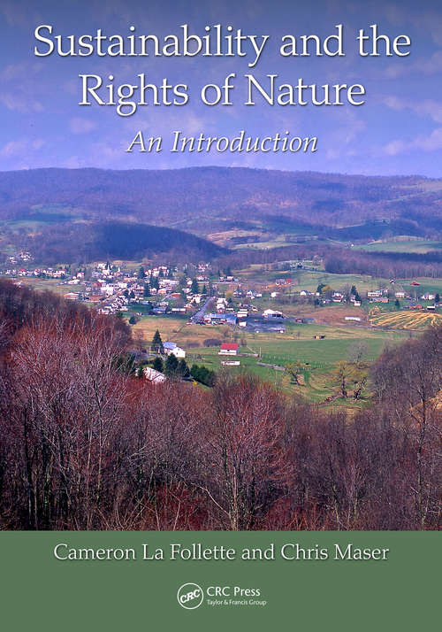 Sustainability and the Rights of Nature: An Introduction (Social Environmental Sustainability)
