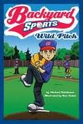 Wild Pitch (Backyard Sports #1)