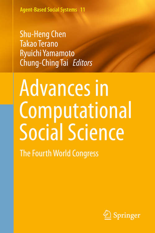 Advances in Computational Social Science: The Fourth World Congress (Agent-Based Social Systems #11)