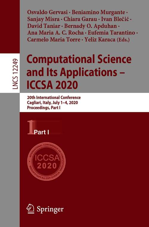 Computational Science and Its Applications – ICCSA 2020: 20th International Conference, Cagliari, Italy, July 1–4, 2020, Proceedings, Part I (Lecture Notes in Computer Science #12249)
