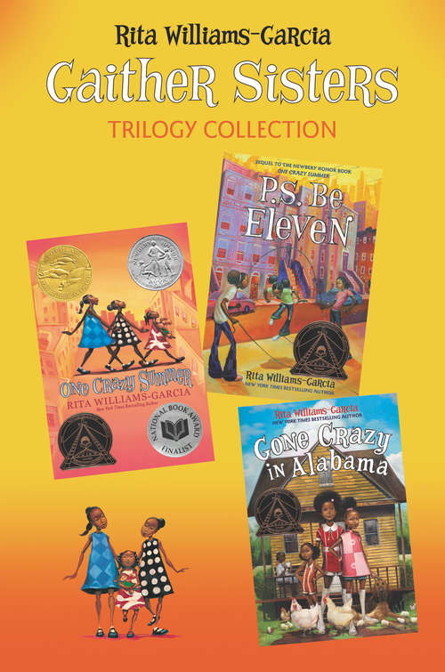 Gaither Sisters Trilogy Collection: One Crazy Summer, P.S. Be Eleven, Gone Crazy in Alabama