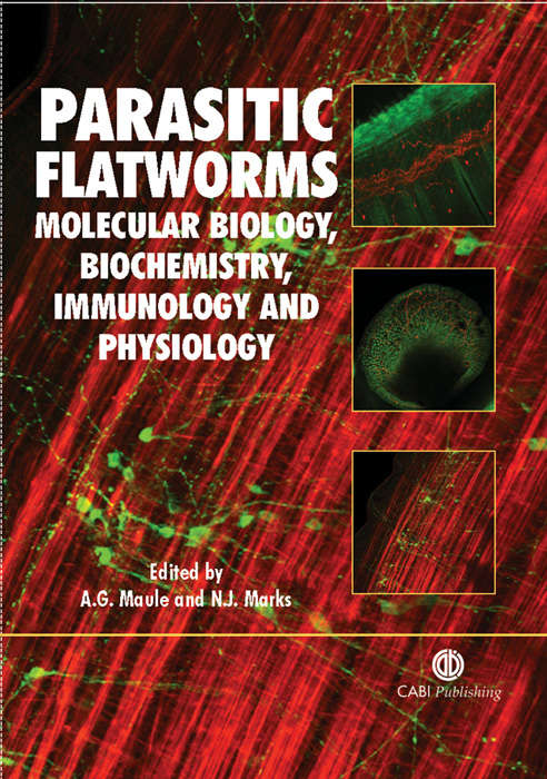 Parasitic Flatworms: Molecular Biology, Biochemistry, Immunology and Physiology