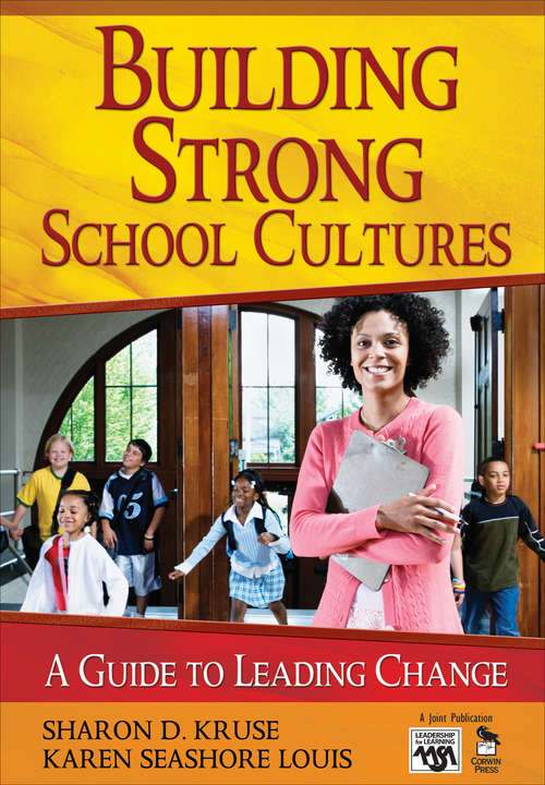 Building Strong School Cultures: A Guide to Leading Change
