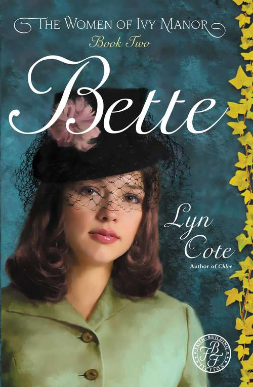 Bette: The Women of Ivy Manor Book Two