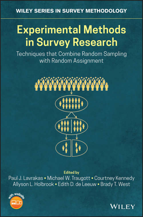 Experimental Methods in Survey Research: Techniques that Combine Random Sampling with Random Assignment (Wiley Series in Survey Methodology)