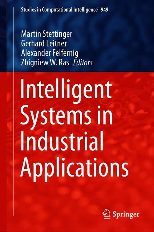 Intelligent Systems in Industrial Applications (Studies in Computational Intelligence #949)