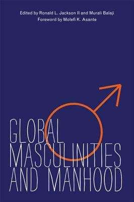 Global Masculinities and Manhood