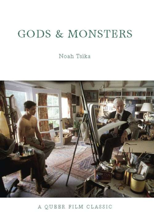 Gods and Monsters: A Queer Film Classic